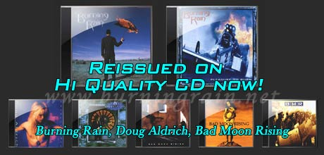 Reissued on HQCD (Burning Rain, Doug Aldrich, BMR)