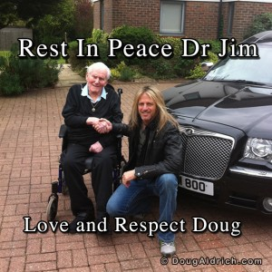 Rest In Peace Dr Jim. Love and Respect Doug
