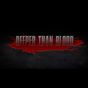 Deeper Than Blood